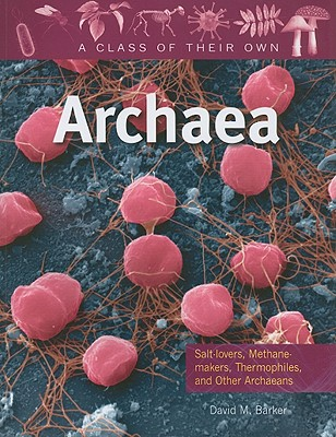Archaea By Barker, David M.